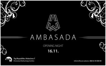 Ambasada Opening Night