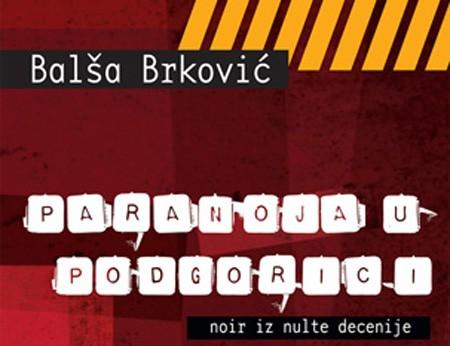 Paranoja u Podgorici, Balša Brković