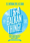 """Vodimo vas na """"It's A Balkan Thing!"""""""