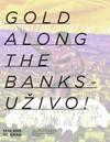 Gold Along The Banks uživo