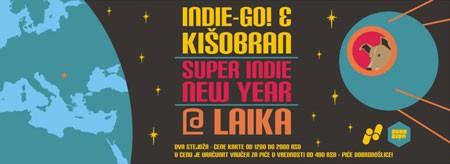 SUPER INDIE NEW YEAR - KIŠOBRAN & INDIE-GO! @LAIKA
