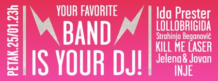Your Favorite Band Is Your DJ!