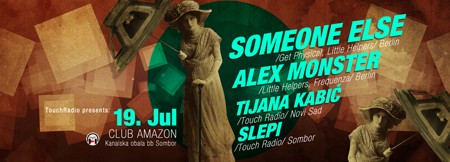 TouchRadio presents: Someone Else, Alex Monster (Berlin, Germany)