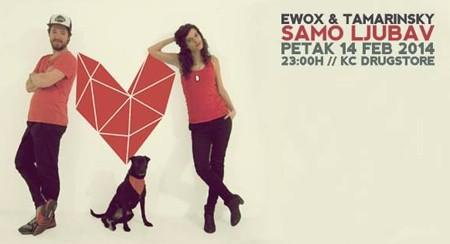 Ewox & Tamarinsky - Samo ljubav! 14. februar
