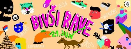 BIVŠI RAVE sa 3 lajv nastupa i 5 DJ setova