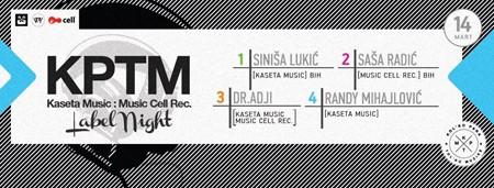 Kaseta Music & Music Cell Label Night @ KPTM