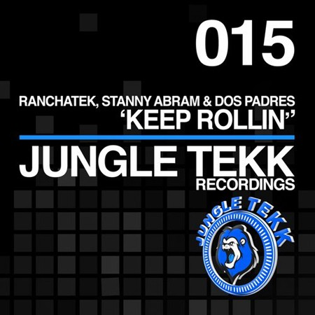 Dos Padres, RanchaTek, Stanny Abram - Keep Rollin' [Jungle Tekk Recordings]
