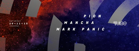 Mancha + Mark Panic + Pion @ The Tube