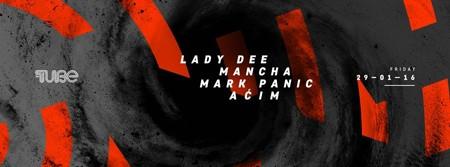 Lady Dee/ Mancha&Panic/ Acim @ The Tube