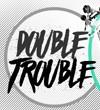 Spremite se za Double trouble!