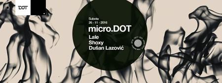 micro.DOT w/ Lale, Shoxy & Dušan Lazović
