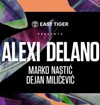 Vodimo vas na Easy Tiger presents Alexi Delano
