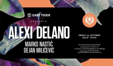 Easy Tiger presents Alexi Delano