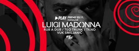 Vodimo te na Luigi Madonna event!